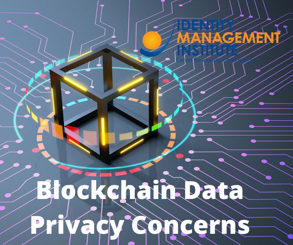 Blockchain data privacy concerns by Identity Management Institute
