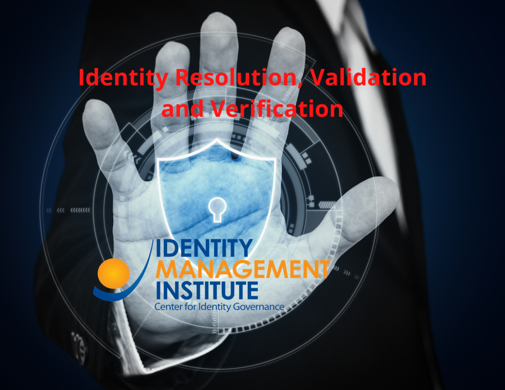 Identity proofing for Identity Resolution, Validation and Verification