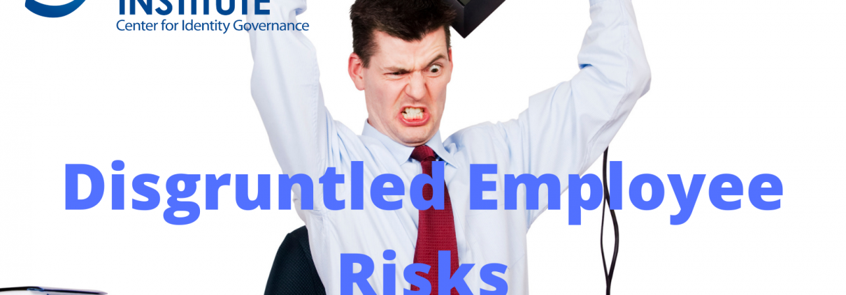 Disgruntled employee security and system access risks.